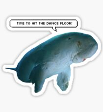 Time to hit the dugong-floor Sticker