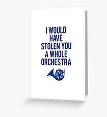 I Would Have Stolen You A Whole Orchestra Greeting Card