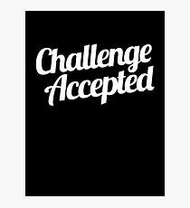 Herausforderung angenommen. Fotodruck
