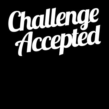 Challenge Accepted. by meichi
