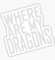 WHERE ARE MY DRAGONS - ONE LINER Sticker