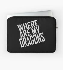 WHERE ARE MY DRAGONS - ONE LINER Laptop Sleeve