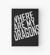 WHERE ARE MY DRAGONS - ONE LINER Hardcover Journal