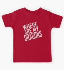 WHERE ARE MY DRAGONS - ONE LINER Kids Tee