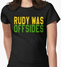 Rudy Was Off Sides Womens Fitted T-Shirt
