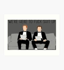 Step Brothers - We're Here To Fuck Shit Up Art Print