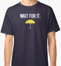 Wait for it. Classic T-Shirt