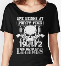 Life begins at forty five 1972 The birth of legends Women's Relaxed Fit T-Shirt
