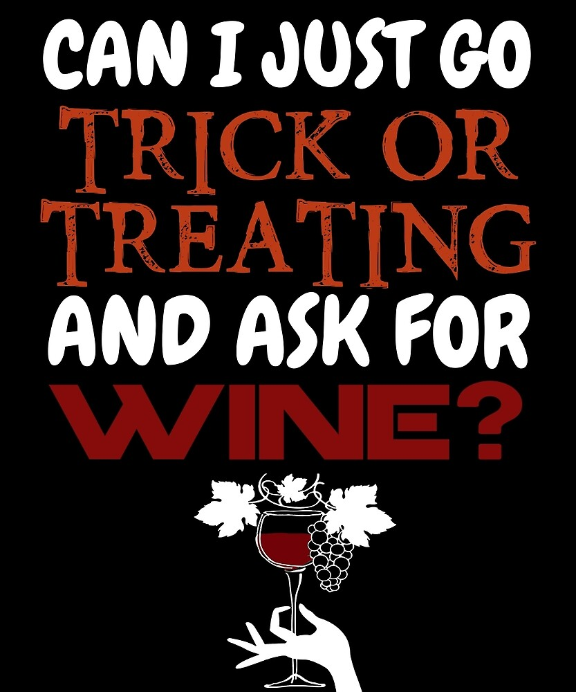 Trick or Treat for Wine by AlwaysAwesome
