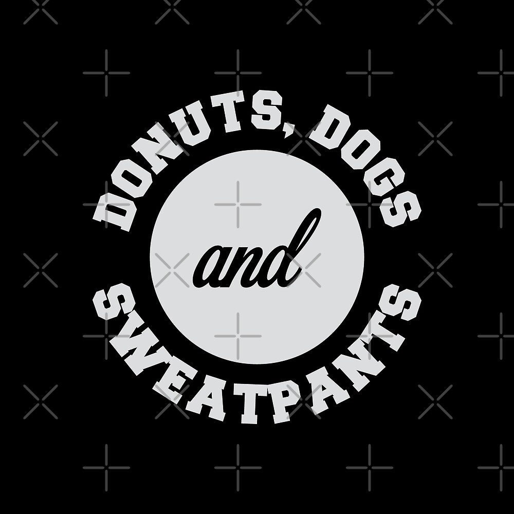 Donuts, Dogs & Sweatpants by DJBALOGH