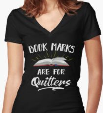 Bookmarks Are For Quitters Nerdy Book Lover T-shirt Women's Fitted V-Neck T-Shirt