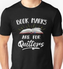 Bookmarks Are For Quitters Nerdy Book Lover T-shirt Unisex T-Shirt