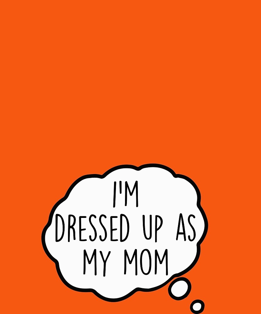 I'm Dressed Up As Mom Funny Pregnant Costume T-Shirt by AlwaysAwesome