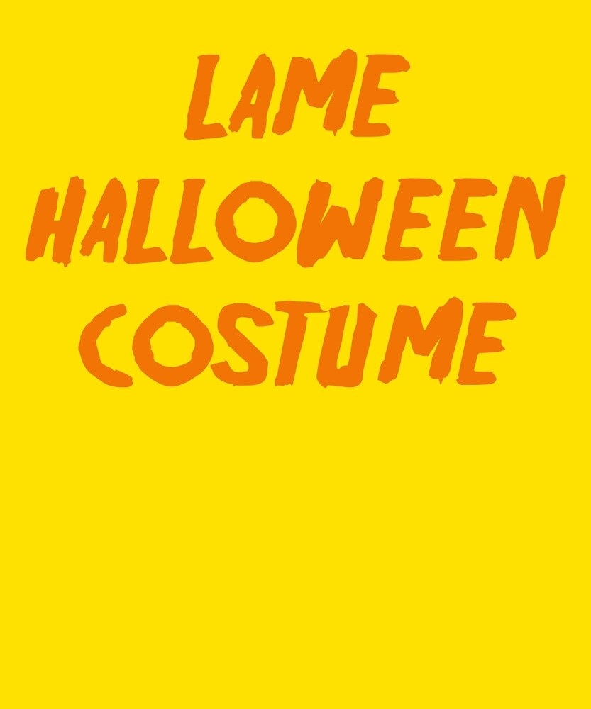 Lame Halloween Costume Funny Lazy Party T-Shirt  by AlwaysAwesome