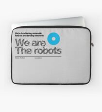 We are the robots /// Laptop Sleeve