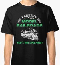 I Create Model Railroads Model Train Shirt Classic T-Shirt