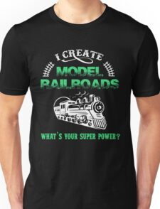 I Create Model Railroads Model Train Shirt Unisex T-Shirt