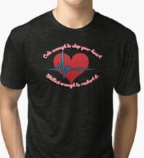 Cute enough to stop your heart, skilled enough to restart it Tri-blend T-Shirt