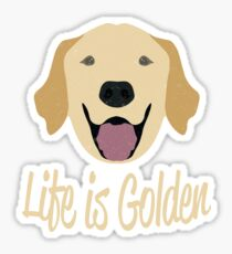 Life is Golden (Golden Retriever)  Sticker