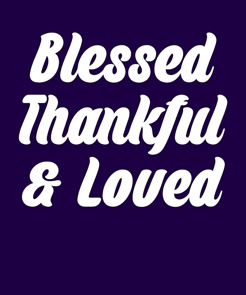 Blessed Thankful & Loved Thanksgiving Reunion T-Shirt by AlwaysAwesome