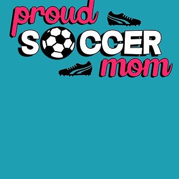 Proud soccer mom by gilbertop