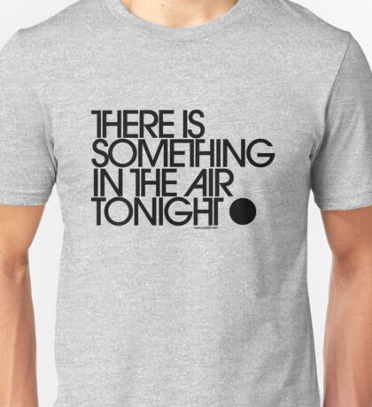 There Is Something In The Air Tonight T-Shirt