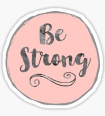 Be strong  Sticker