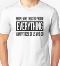PEOPLE WHO THINK THEY KNOW EVERYTHING Unisex T-Shirt