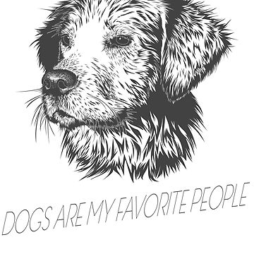 Dogs Are My Favorite People by Dascalescu