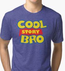 Cool Story Bro! Tri-blend T-Shirt