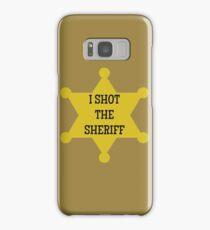 I Shot the Sheriff  Samsung Galaxy Case/Skin