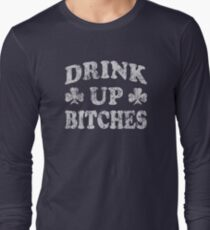 Funny Drink Up Bitches St Patricks Day Long Sleeve T-Shirt