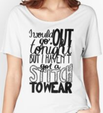 """This Charming Man The Smiths Quote """"I would go out tonight but I haven't got a stitch to wear"""" Typography Women's Relaxed Fit T-Shirt"""