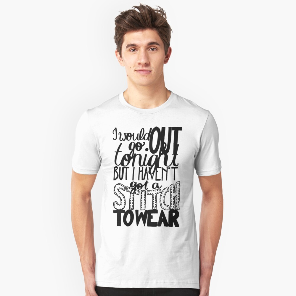 """This Charming Man The Smiths Quote """"I would go out tonight but I haven't got a stitch to wear"""" Typography Unisex T-Shirt Front"""