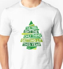 The Tree Is Not The Only Thing Getting Lit This Year... T-Shirt