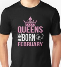 Queens are born in february T-shirt Unisex T-Shirt