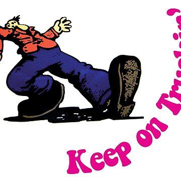 Keep on Truckin' by quietmole