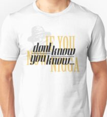 If you dont know now you know T-Shirt
