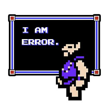 I AM ERROR by corywaydesign