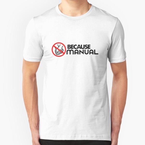 BECAUSE MANUAL (2) Slim Fit T-Shirt