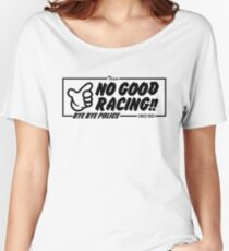 NO GOOD RACING Women's Relaxed Fit T-Shirt