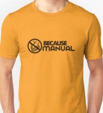 BECAUSE MANUAL (3) Unisex T-Shirt
