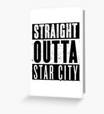 Straight Outta Star City Greeting Card