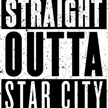 Straight Outta Star City by RoufXis