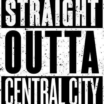 Straight Outta Central City by RoufXis