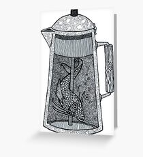 There was a fish in the percolator Greeting Card