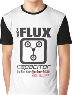 The Flux Capacitor - Makes $#it Happen Graphic T-Shirt