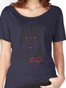 The Flux Capacitor - Makes $#it Happen Women's Relaxed Fit T-Shirt