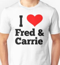 I Love Fred And Carrie - Portlandia T-Shirt