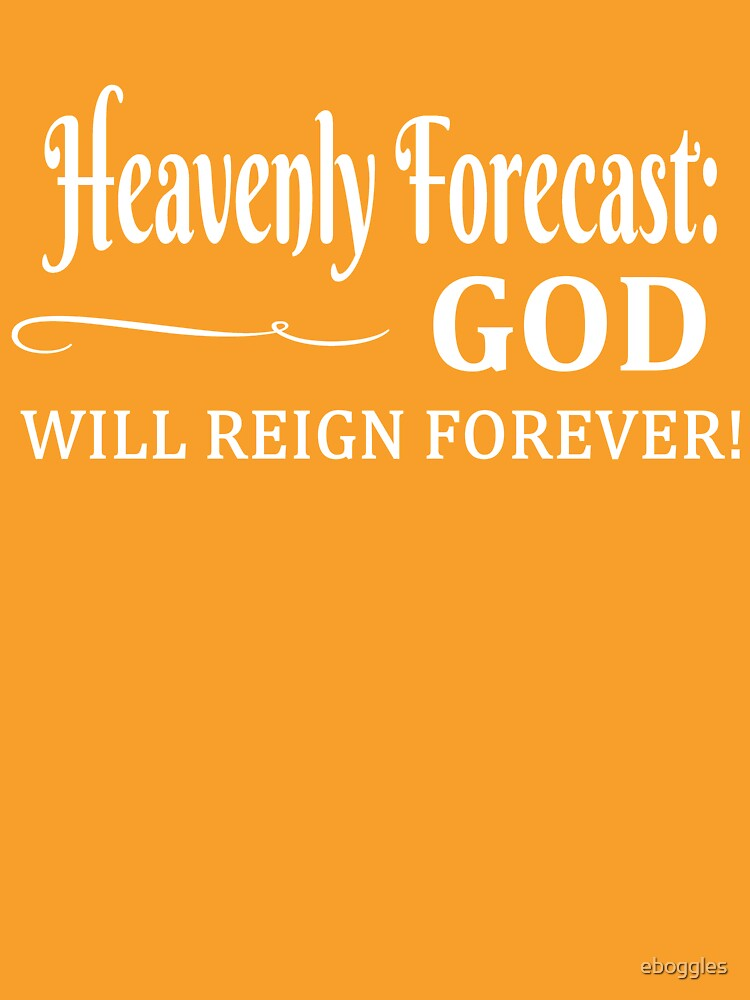 Heavenly Forecast God Will Reign Forever by eboggles